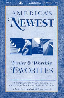 America's Newest Praise & Worship Favorites: Satb