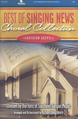 Best of Singing News Choral Collection: Southern Gospel: Satb