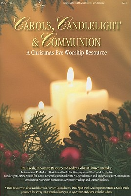 Carols, Candlelight & Communion: A Christmas Eve Worship Service: SATB