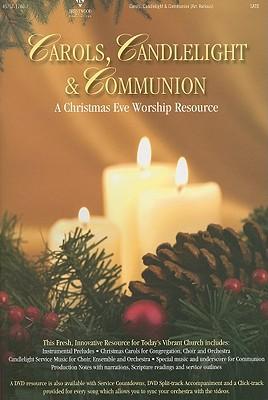 Carols, Candlelight & Communion: A Christmas Eve Worship Service: SATB