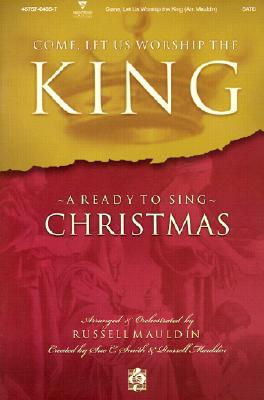 Come, Let Us Worship the King: Satb