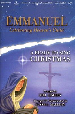 Emmanuel - Celebrating Heaven's Child: A Ready to Sing Christmas - SATB