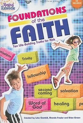 Foundations of the Faith: Ten Life-Building Truths for Kids [With CD (Audio)]