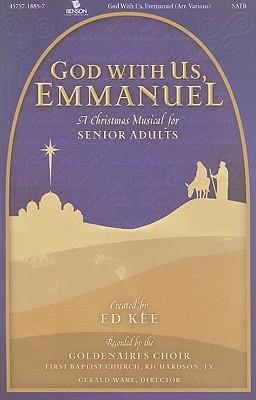 God with Us, Emmanuel: A Christmas Musical for Senoir Adults