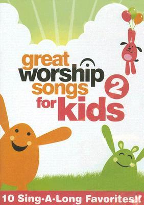 Great Worship Songs for Kids, Volume 2: 10 Sing-A-Long Favorites!!