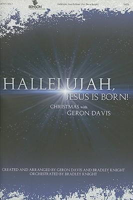 Hallelujah, Jesus Is Born: Christmas with Geron Davis; SATB