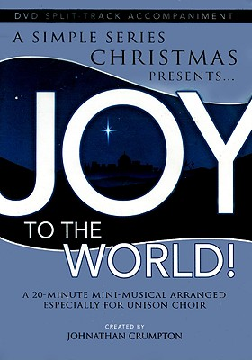 Joy to the World!: A Simple Christmas: Unison/2-Part