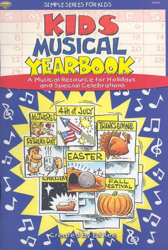 Kids Musical Yearbook: A Musical Resource for Holidays and Special Celebrations: Unison