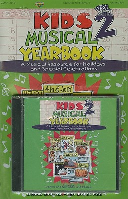 Kids Musical Yearbook, Volume 2: A Musical Resource for Holidays and Special Celebrations