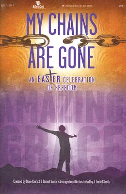 My Chains Are Gone: An Easter Celebration of Freedom, SATB