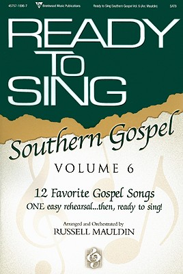 Ready to Sing Southern Gospel, Volume 6: SATB