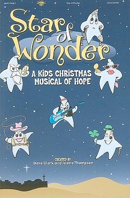 Star of Wonder!: A Kids Christmas Musical of Hope