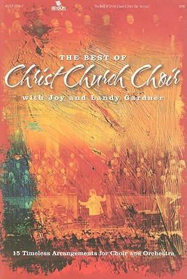 The Best of Christ Church Choir: 15 Timeless Arrangements for Choir and Orchestra