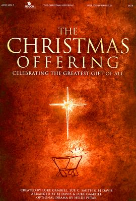The Christmas Offering-Satb: Celebrating the Greatest Gift of All