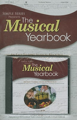 The Musical Yearbook: An Easy-To-Sing Musical Resource for Easter, Mother's Day, Father's Day, Patriotic Celebrations, Thanksgiving and Chri [With Pap