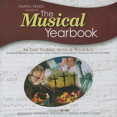 The Musical Yearbook: An Easy-To-Sing Musical Resource