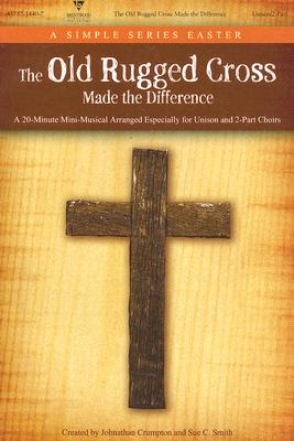 The Old Rugged Cross Made the Difference: Unison/2-Part