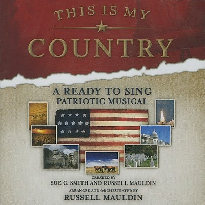 This Is My Country: A Ready to Sing Patriotic Musical
