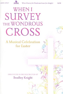 When I Survey the Wondrous Cross: A Musical Celebration for Easter