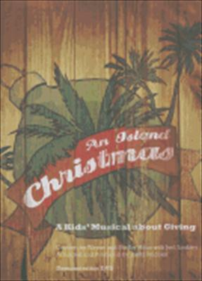 An Island Christmas: A Kids' Musical about Giving