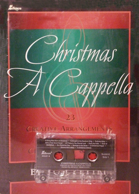 Christmas A Cappella: 25 Creative Arrangements for Choirs Large and Small [With Cassette]