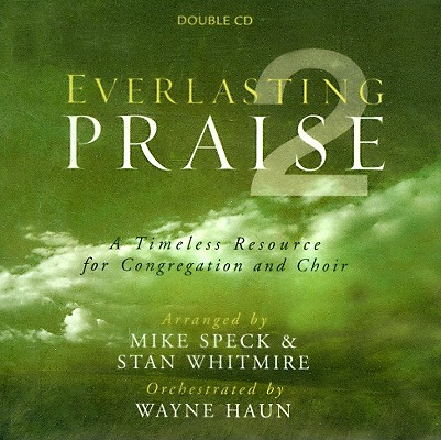 Everlasting Praise 2: A Timeless Resource for Congregation and Choir