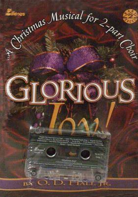 Glorious Joy!: A Christmas Musical for 2-Part Choir [With Cassette]