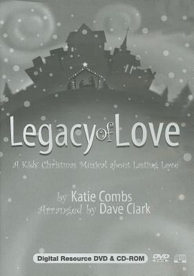 Legacy of Love: A Kids' Christmas Musical about Lasting Love: Digital Resource [With CDROM]