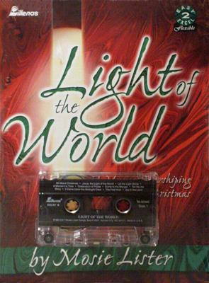 Light of the World: A Musical Worshipping the Christ of Christmas [With Cassette]
