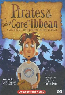 """Pirates of the """"I Don't Care""""-Ibbean: A Kids' Musical about Storing Up Treasures in Heaven: Demonstration"""