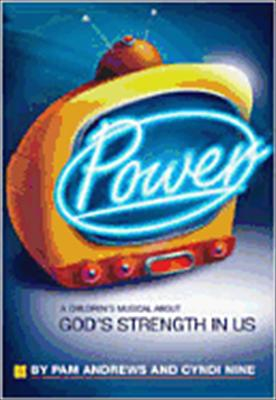 Power: A Children's Musical about God's Strength in Us [With CDROM]