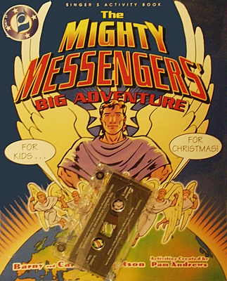 The Mighty Messengers' Big Adventure: For Kids...for Christmas! [With Cassette]