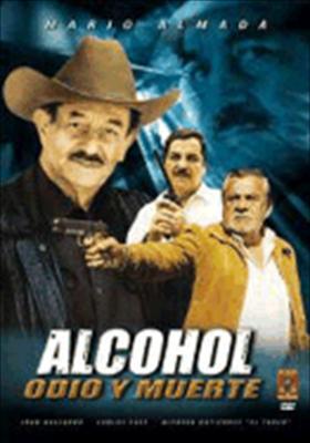 Alcohol Odio y Muerte