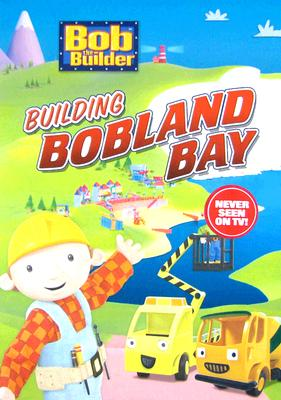 Bob the Builder: Building Bobland Bay 0045986316127