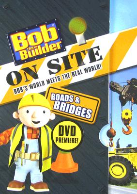 Bob the Builder On-Site: Roads & Bridges