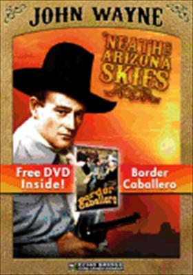 'Neath the Arizona Skies / Border Caballero
