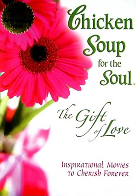 Chicken Soup for the Soul: The Gift of Love 0096009508197