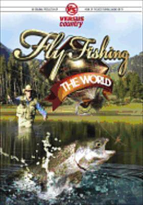 Fly Fishing: The World