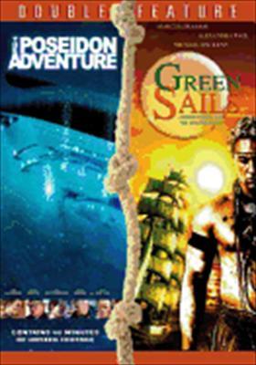 Poseidon Adventure / Green Sails