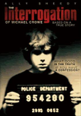 The Interrogation of Michael Crow