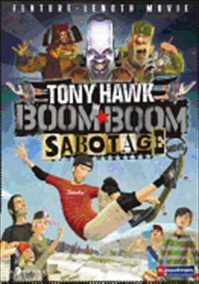 Tony Hawk: Boom Boom Sabotage Movie