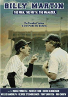 Billy Martin: The Man, the Myth, the Manager