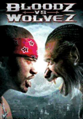 Bloodz vs. Wolvez