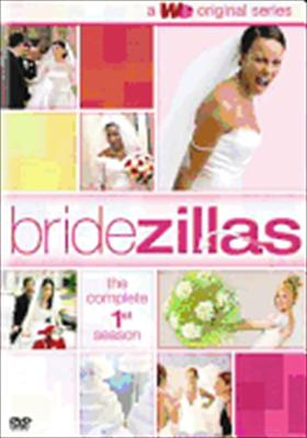 Bridezillas: The Complete First Season