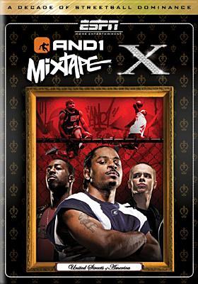 ESPN And1 Mixtape X
