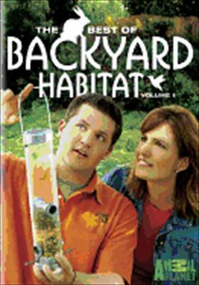 The Best of Backyard Habitat: Volume 1