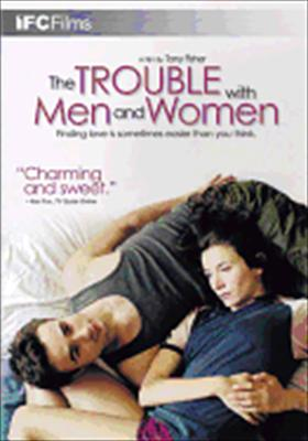 The Trouble with Men & Women