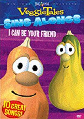 Veggie Tales: I Can Be Your Friend