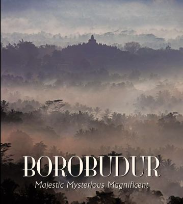 Borobudur: Majestic Mysterious Magnificent 9786029827903