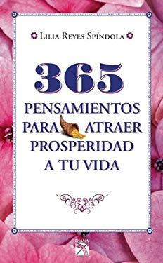 365 Pensamientos Para Atraer Prosperidad a Tu Vida 9786070710650